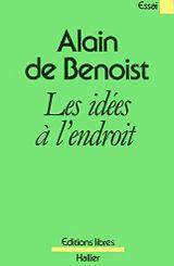 Les idées à l'endroit, Alain de Benoist